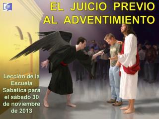 EL   JUICIO  PREVIO AL   ADVENTIMIENTO