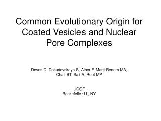 Common Evolutionary Origin for Coated Vesicles and Nuclear Pore Complexes