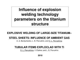 TUBULAR ITEMS EXPLOCLAD WITH Ti O. L. Pervukhina ,  I.V.Saikov and L. B. Pervukhin