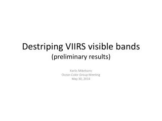 Destriping  VIIRS visible bands (preliminary results)