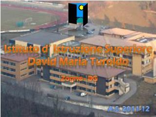 Istituto d' Istruzione Superiore David Maria Turoldo