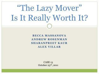 �The Lazy Mover� Is It Really Worth It?