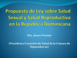 Propuesta  de Ley  sobre Salud  Sexual y  Salud Reproductiva  en la  República Dominicana