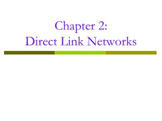 Chapter 2:  Direct Link Networks