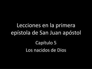 Lecciones en la primera epístola de San Juan apóstol
