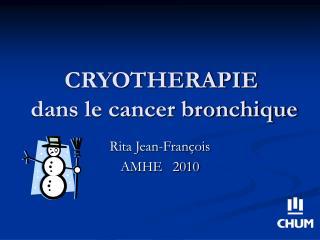CRYOTHERAPIE  dans le cancer bronchique