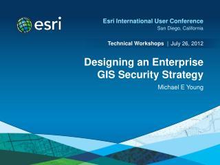 Designing an Enterprise GIS Security Strategy