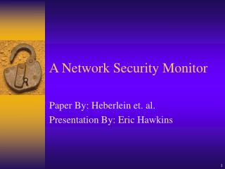 A Network Security Monitor