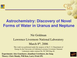 Astrochemistry: Discovery of Novel Forms of Water in Uranus and Neptune