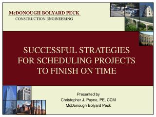 SUCCESSFUL STRATEGIES FOR SCHEDULING PROJECTS  TO FINISH ON TIME