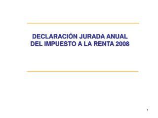 DECLARACIÓN JURADA ANUAL DEL IMPUESTO A LA RENTA 2008
