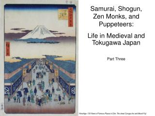 Samurai, Shogun,  Zen Monks, and Puppeteers: Life in Medieval and Tokugawa Japan Part Three