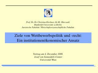 Vortrag am 4. Dezember 2006  Josef von Sonnenfels-Center Universität Wien