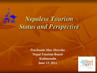 Nepalese Tourism  Status and Perspective