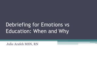 Debriefing for Emotions vs Education: When and Why