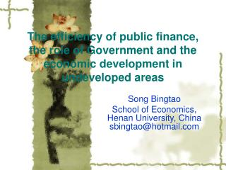 The efficiency of public finance, the role of Government and the economic development in undeveloped areas