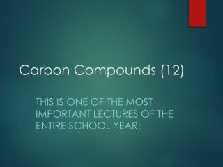 Carbon Compounds (12)