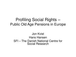 Profiling Social Rights –  Public Old Age Pensions in Europe