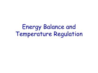 Energy Balance and Temperature Regulation