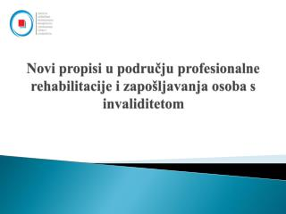 Novi propisi u području profesionalne rehabilitacije i zapošljavanja osoba s invaliditetom