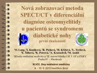 XLVII. Dny nukleární medicíny 8. - 10. 9. 2010 Havlíčkův Brod