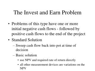 The Invest and Earn Problem