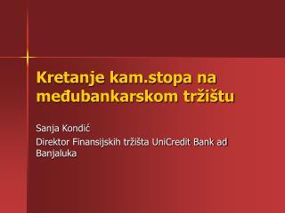 Kretanje kam.stopa na međubankarskom tržištu