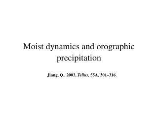 Moist dynamics and orographic precipitation