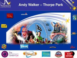 Andy Walker   Thorpe Park