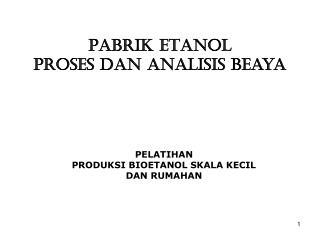 PABRIK ETANOL  Proses dan analisis beaya