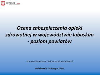 Ocena zabezpieczenia opieki zdrowotnej w województwie lubuskim - poziom powiatów