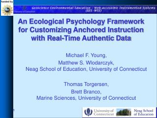 Michael F. Young,  Matthew S. Wlodarczyk,  Neag School of Education, University of Connecticut