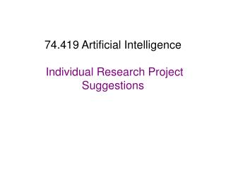 74.419 Artificial Intelligence Individual Research Project Suggestions