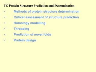IV. Protein Structure Prediction and Determination 	Methods of protein structure determination