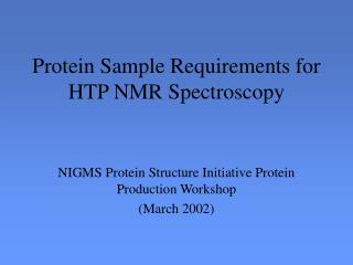 Protein Sample Requirements for HTP NMR Spectroscopy