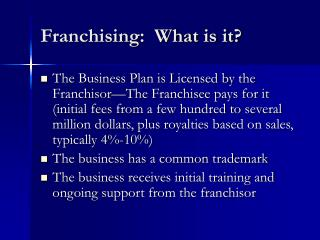 Franchising:  What is it?