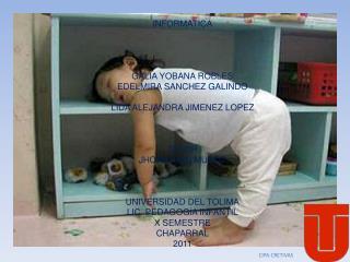 INFORMATICA GALIA YOBANA ROBLES EDELMIRA SANCHEZ GALINDO LIDA ALEJANDRA JIMENEZ LOPEZ TUTOR