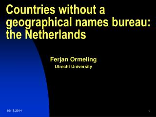 Countries without a geographical names bureau: the Netherlands