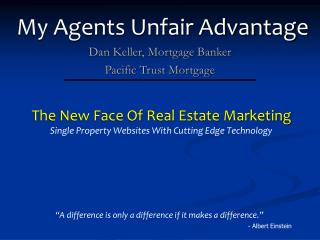 My Agents Unfair Advantage