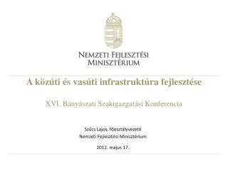 A közúti és vasúti infrastruktúra fejlesztése XVI. Bányászati Szakigazgatási Konferencia