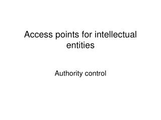 Access points for intellectual entities