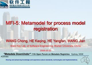 MFI-5: Metamodel for process model registration WANG Chong, HE Keqing, HE Yangfan, WANG Jian