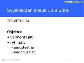 Syyskauden avaus 13.8.2006
