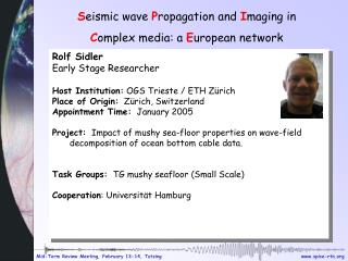 Rolf Sidler Early Stage Researcher Host Institution:  OGS Trieste / ETH Z�rich