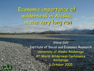 Economic importance of wilderness in Alaska,  in the very long run