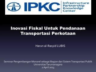 Inovasi Fiskal Untuk Pendanaan Transportasi Perkotaan