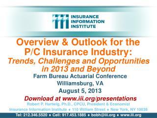 Farm Bureau Actuarial Conference Williamsburg, VA August  5 , 2013