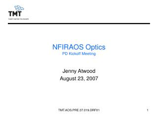 NFIRAOS Optics PD Kickoff Meeting