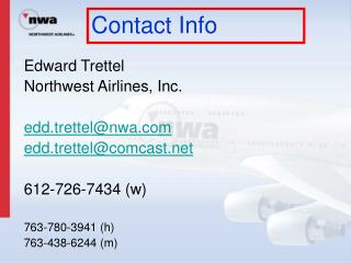Edward Trettel Northwest Airlines, Inc. edd.trettel@nwa edd.trettel@comcast