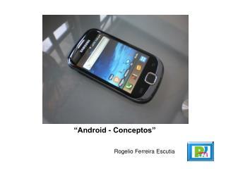 �Android - Conceptos�